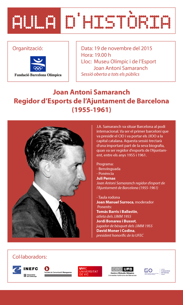 Aula Història 2015/16 : Juan Antonio Samaranch, Regidor d'Esports de l'Ajuntament de Barcelona (1955-1961)